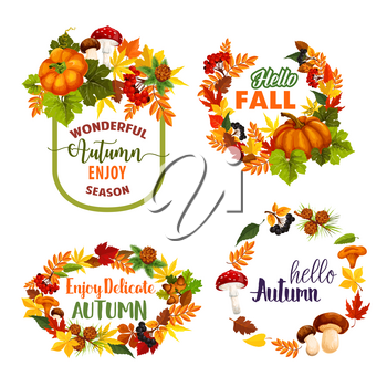 Hello Autumn or Welcome Fall seasonal greeting quotes design. Vector isolated icons set of autumn maple leaf wreath, pumpkin and rowan berry harvest, oak acorn and pine or fir cones in falling leaves