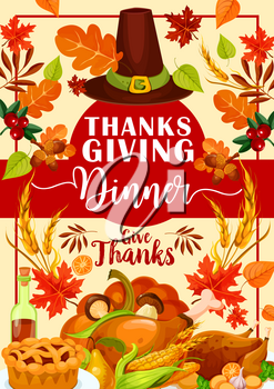 Thanksgiving dinner invitation card with autumn holiday festive food. Roasted turkey, pumpkin and apple pie banner in frame of fall season leaf, pilgrim hat and wheat, acorn, mushroom and cranberry