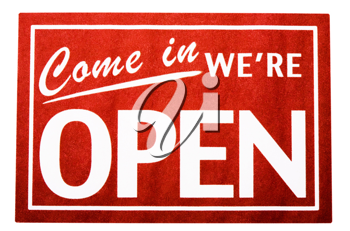 Come In We're Open Sign isolated over white