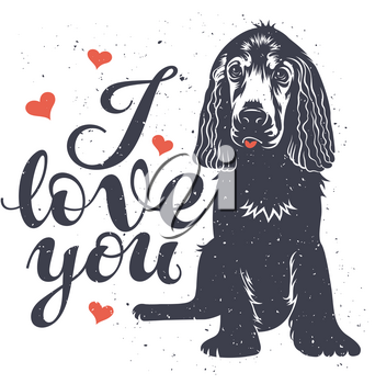 Hand drawn vintage greeting card with hand lettering I love you and cute puppy doggie. Romantic vector illustration. Valentines day postcard. T-shirt print graphics