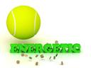 ENERGETIC- bright green letters, tennis ball, gold money on white background