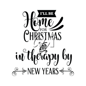 Funny Christmas quote.I'll be home for Christmas. Funny poster, banner, Christmas card