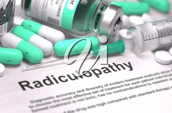 Diagnosis - Radiculopathy. Medical Report with Composition of Medicaments - Light Green Pills, Injections and Syringe. Blurred Background with Selective Focus. 3D Render.