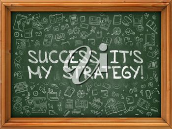 Hand Drawn Success its My Strategy on Green Chalkboard. Hand Drawn Doodle Icons Around Chalkboard. Modern Illustration with Line Style.