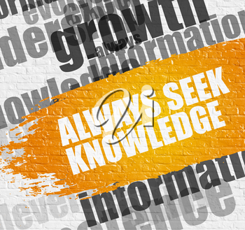 Business Education Concept: Always Seek Knowledge on Yellow Brush Stroke. Always Seek Knowledge - on White Brickwall with Word Cloud Around. Modern Illustration.