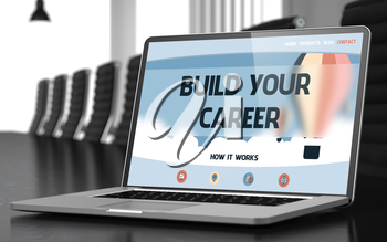 Build Your Career on Landing Page of Mobile Computer Display. Closeup View. Modern Meeting Room Background. Toned Image. Selective Focus. 3D Rendering.