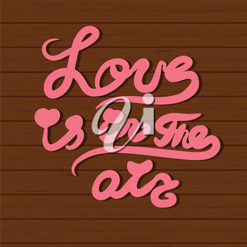 Vector card with hand lettering text All you need is love and cartoon flowers on wood background. Valentines day, mothers day, wedding or birthday card design.