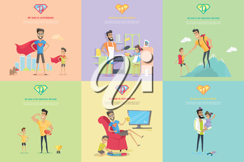 Set of fatherhood theme conceptual vector banners. Flat design. Smiling man playing in superhero, cooking on kitchen, climbing in mountains, resting at home, have fun with his son or daughter.