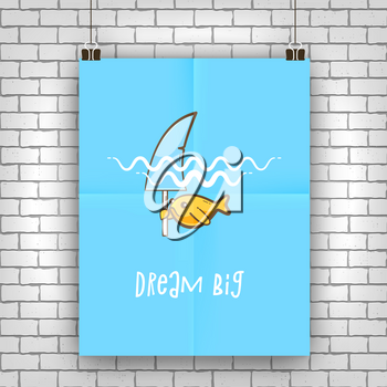 Dream big, motivation quote with golden fish wants to be a shark