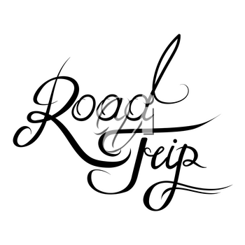 Hand Drawn Road Trip Lettering Isolated on White Background. Typography Sign for Badge, Icon, Banner, Tag, Illustration, Postcard, Poster