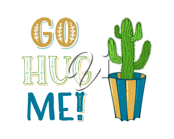 Green prickly cactus in flower pot on white background. Vector hand-drawn cartoon illustration and lettering. Good for greeting cards or posters, etc.