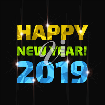 Happy new year 2019 low poly three dimensional sign on black background