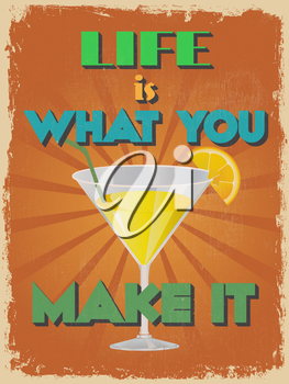 Retro Vintage Motivational Quote Poster. Life is What You Make It. Grunge effects can be easily removed for a cleaner look. Vector illustration