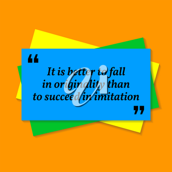 Inspirational motivational quote. It is better to fall in originality than to succeed in imitation. Business card style quote on orange background