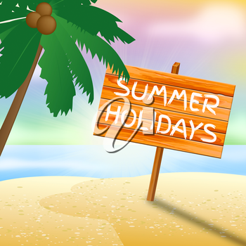 Summer Holidays Meaning Go On Leave And Getaway Vacations