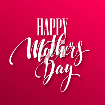 Happy Mothers Day lettering. Handmade calligraphy. Vector illustration EPS10