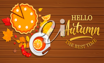 Hello autumn banner with pumpkin pie, tea and autumn leaves on wooden background. Vector illustration.