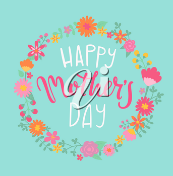 Happy Mother's day card with handdrawn lettering in floral circle. Vector Illustration.