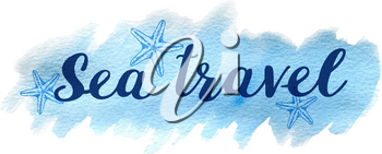 Blue vector abstract watercolor travel background with lettering Sea travel
