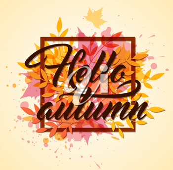 Abstract autumn frame with red and orange leaves. Hello autumn lettering.