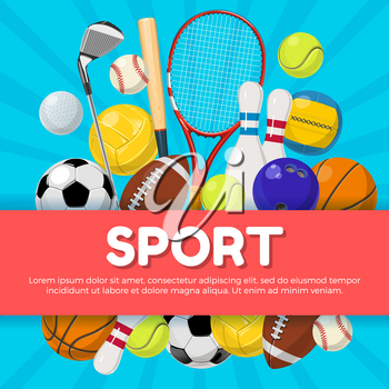 Sport poster design of different equipment on background and place for your text. Vector illustration. Sport equipment for tennis, baseball and football